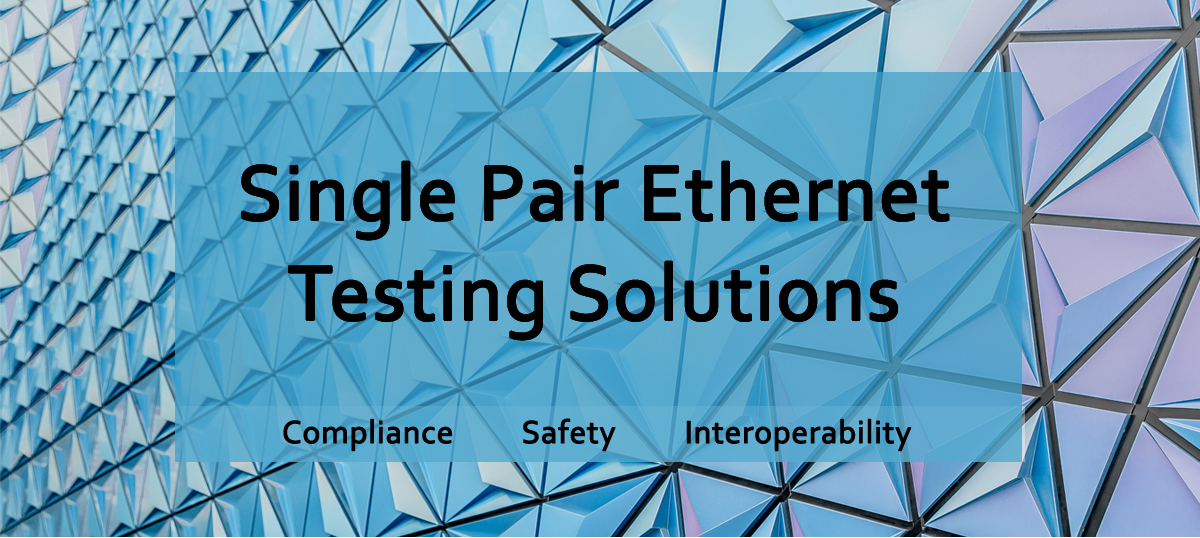 TelebyteSPE Single Pair Ethernet (SPE) Testing Solutions for 10BASE-T1L, PoDL, 802.3cg. Compliance, Safety, Interoperability.